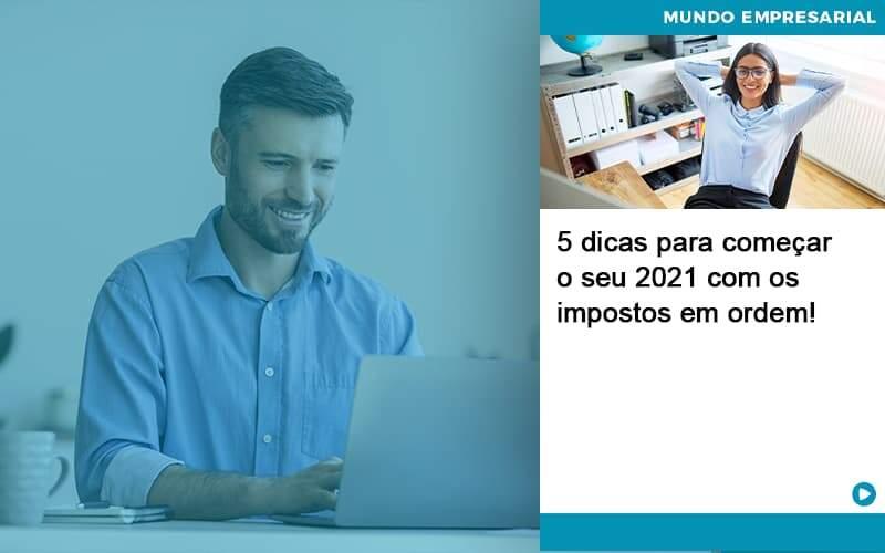 5 Dicas Para Comecar O Seu 2021 Com Os Impostos Em Ordem Organização Contábil Lawini - Contabilidade em Joinville - SC | Dominium Contabilidade