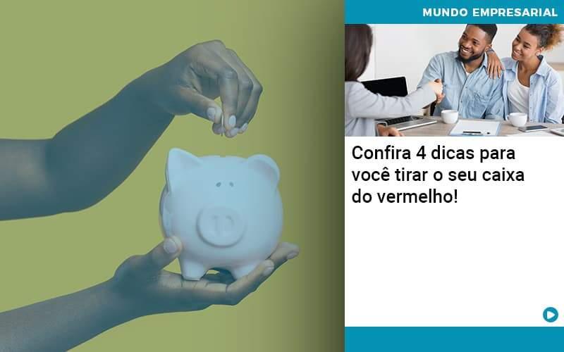 Confira 4 Dicas Para Você Tirar O Seu Caixa Do Vermelho Organização Contábil Lawini - Contabilidade em Joinville - SC | Dominium Contabilidade