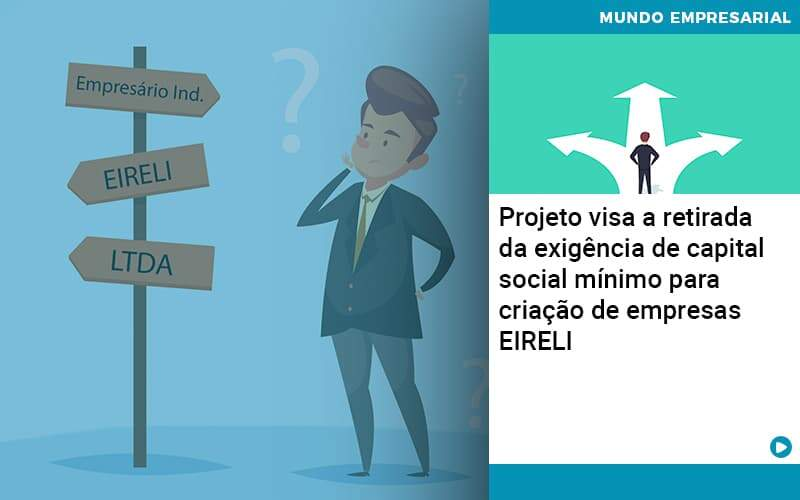 Projeto Visa A Retirada Da Exigência De Capital Social Mínimo Para Criação De Empresas Eireli Organização Contábil Lawini - Contabilidade em Joinville - SC | Dominium Contabilidade