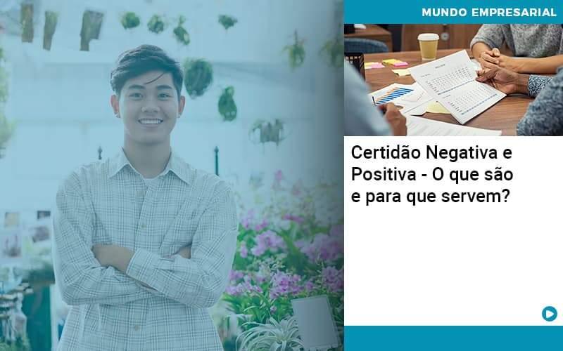 Certidao Negativa E Positiva O Que Sao E Para Que Servem Organização Contábil Lawini - Contabilidade em Joinville - SC | Dominium Contabilidade