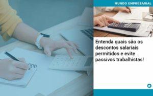 Entenda Quais Sao Os Descontos Salariais Permitidos E Evite Passivos Trabalhistas Organização Contábil Lawini - Contabilidade em Joinville - SC | Dominium Contabilidade