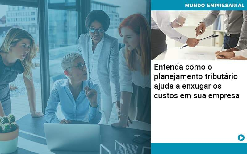 Planejamento Tributario Porque A Maioria Das Empresas Paga Impostos Excessivos Organização Contábil Lawini - Contabilidade em Joinville - SC | Dominium Contabilidade