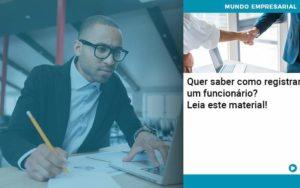Quer Saber Como Registrar Um Funcionario Lia Este Material Organização Contábil Lawini - Contabilidade em Joinville - SC | Dominium Contabilidade