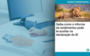 Saiba Como O Informe De Rendimento Pode Te Auxiliar Na Declaracao De Ir Organização Contábil Lawini - Contabilidade em Joinville - SC | Dominium Contabilidade