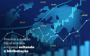 Previna A Evasao Fiscal Em Sua Empresa Evitando A Bitributacao Post 1 Organização Contábil Lawini - Contabilidade em Joinville - SC | Dominium Contabilidade