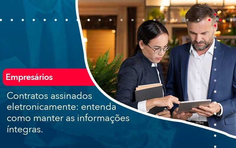 Contratos Assinados Eletronicamente Entenda Como Manter As Informacoes Integras 1 Organização Contábil Lawini - Contabilidade em Joinville - SC | Dominium Contabilidade