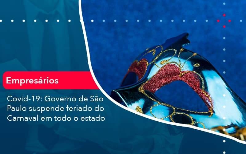 Covid 19 Governo De Sao Paulo Suspende Feriado Do Carnaval Em Todo Estado 1 Organização Contábil Lawini - Contabilidade em Joinville - SC | Dominium Contabilidade