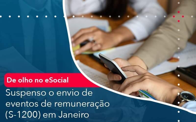 De Olho No E Social Suspenso O Envio De Eventos De Remuneracao S 1200 Em Janeiro Organização Contábil Lawini - Contabilidade em Joinville - SC | Dominium Contabilidade