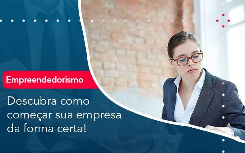 Descubra Como Comecar Sua Empresa Da Forma Certa Organização Contábil Lawini - Contabilidade em Joinville - SC | Dominium Contabilidade