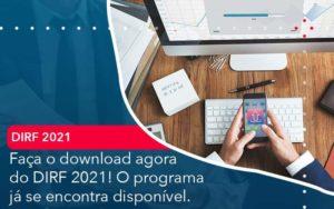Faca O Dowload Agora Do Dirf 2021 O Programa Ja Se Encontra Disponivel Organização Contábil Lawini - Contabilidade em Joinville - SC | Dominium Contabilidade