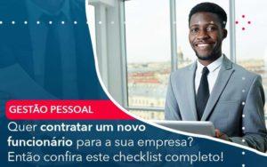 Quer Contratar Um Novo Funcionario Para A Sua Empresa Entao Confira Este Checklist Completo Organização Contábil Lawini - Contabilidade em Joinville - SC | Dominium Contabilidade