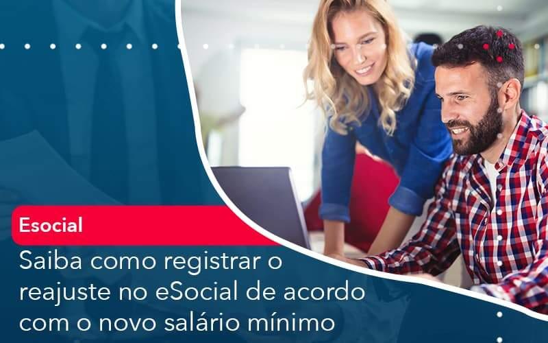 Saiba Como Registrar O Reajuste No E Social De Acordo Com O Novo Salario Minimo Organização Contábil Lawini - Contabilidade em Joinville - SC | Dominium Contabilidade