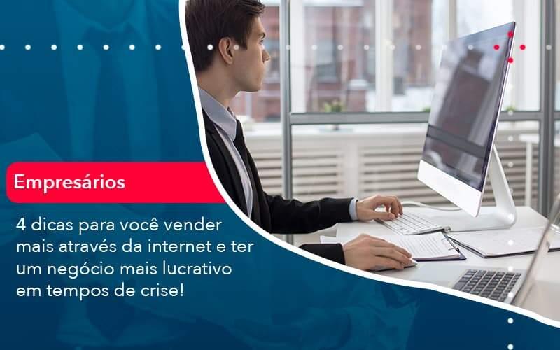 4 Dicas Para Voce Vender Mais Atraves Da Internet E Ter Um Negocio Mais Lucrativo Em Tempos De Crise 1 Organização Contábil Lawini - Contabilidade em Joinville - SC | Dominium Contabilidade