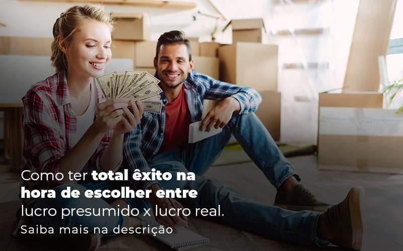 Como Ter Total Exito Na Hora De Escolher Entre Lucro Presumido X Lucro Real Post 1 Organização Contábil Lawini - Contabilidade em Joinville - SC | Dominium Contabilidade