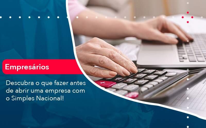 Descubra O Que Fazer Antes De Abrir Uma Empresa Com O Simples Nacional Organização Contábil Lawini - Contabilidade em Joinville - SC | Dominium Contabilidade