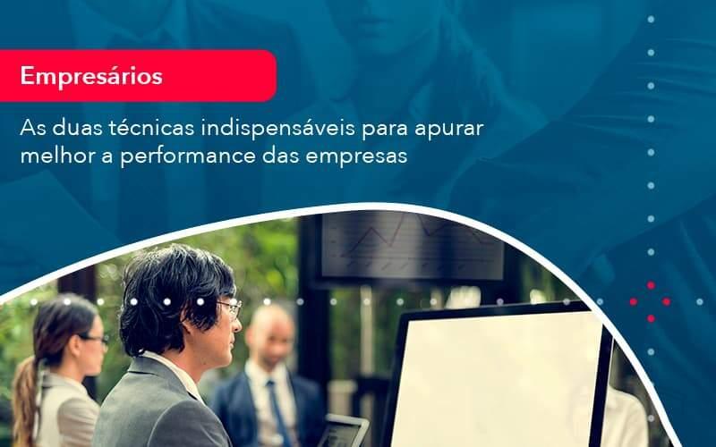 As Duas Tecnicas Indispensaveis Para Apurar Melhor A Performance Das Empresa 1 Organização Contábil Lawini - Contabilidade em Joinville - SC | Dominium Contabilidade