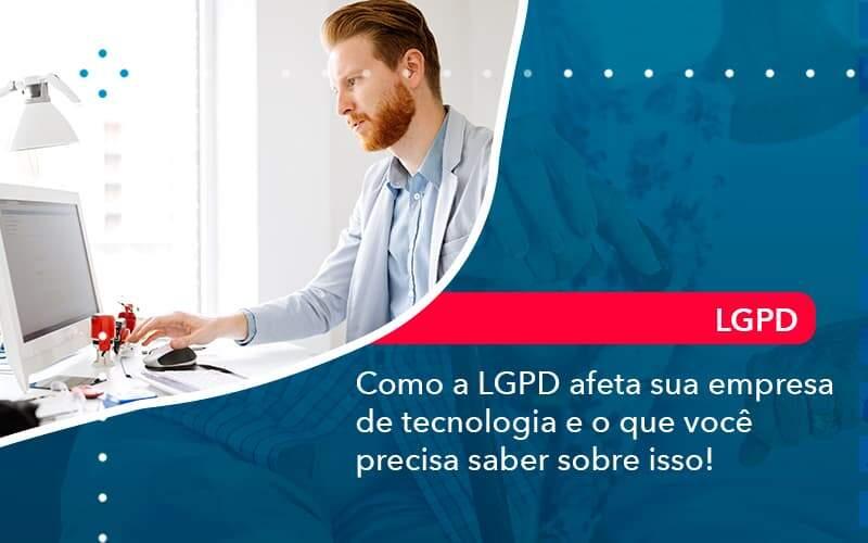 Como A Lgpd Afeta Sua Empresa De Tecnologia E O Que Voce Precisa Saber Sobre Isso 1 Organização Contábil Lawini - Contabilidade em Joinville - SC | Dominium Contabilidade