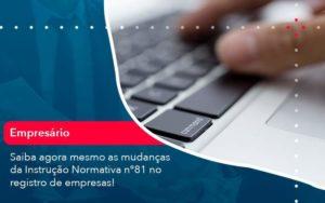 Saiba Agora Mesmo As Mudancas Da Instrucao Normativa N 81 No Registro De Empresas 1 Organização Contábil Lawini - Contabilidade em Joinville - SC | Dominium Contabilidade